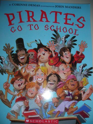 Pirates Go to School Corinne Demas 0545206308 9780545206303 Pirates Go to School