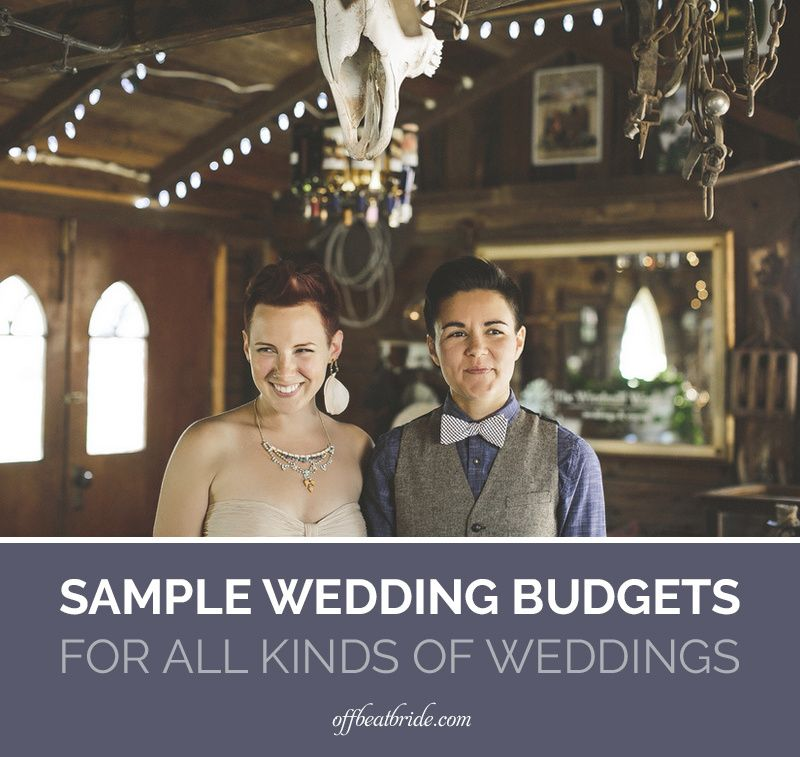 Break It Down Now Sample Wedding Budgets For All Kinds Of Offbeat
