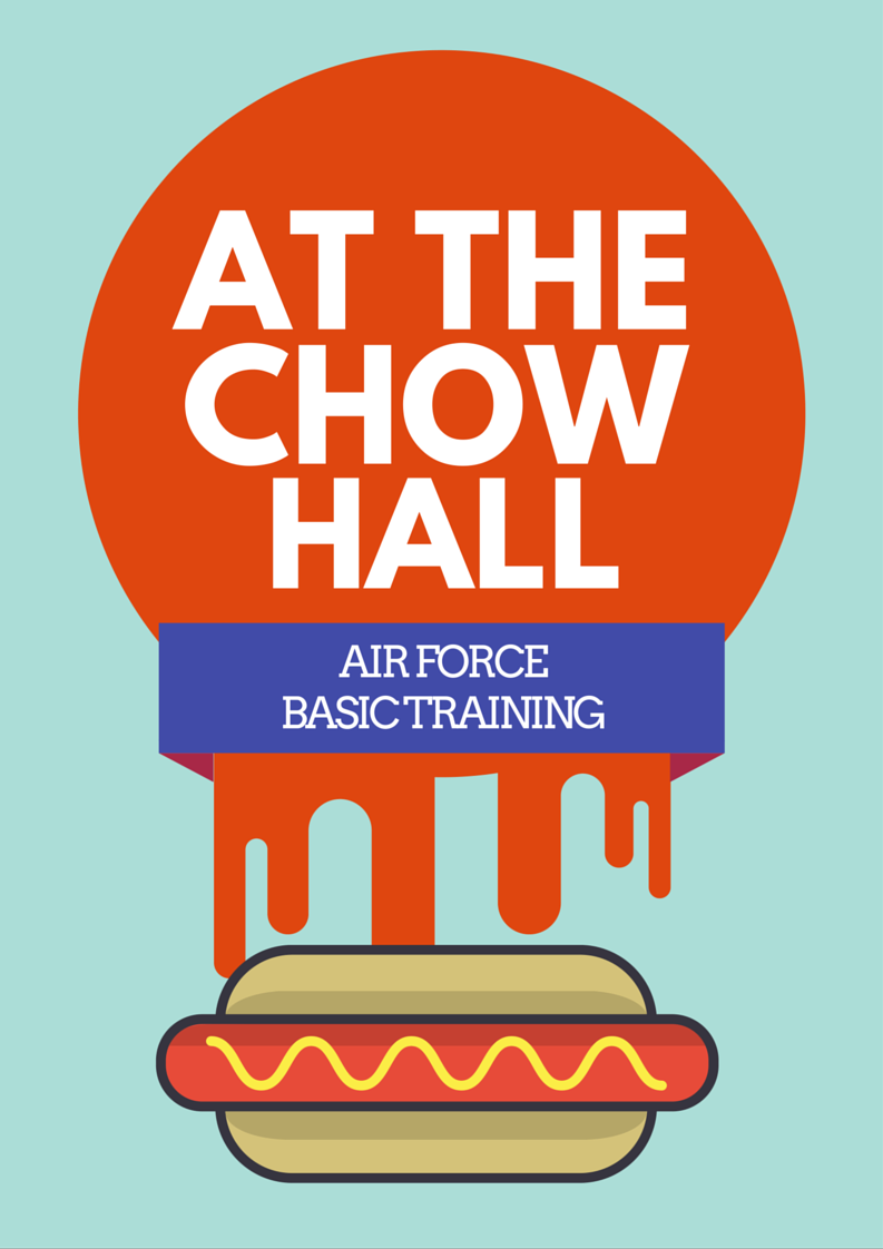 Air Force Basic Training The Chow Hall Rose Colored