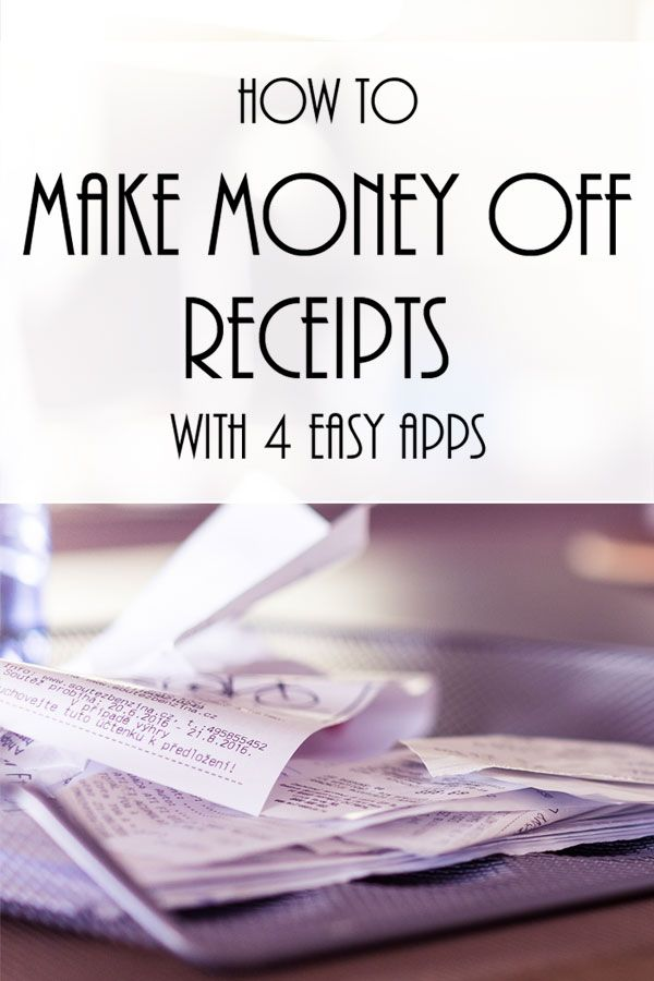 Make Money from Receipts with 4 Easy Apps On a budget? View and - money receipts