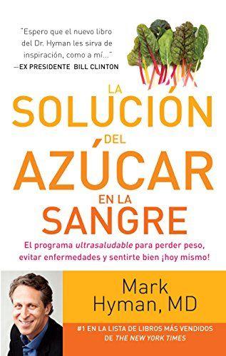La solución del azúcar en la sangre eBook: Mark Hyman: Amazon.es: Tienda Kindle