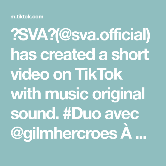 Sva Sva Official Has Created A Short Video On Tiktok With Music Original Sound Duo Avec Gilmhercroes A Mourrir De Rire Fyp Drole Speed Snap Share Vi