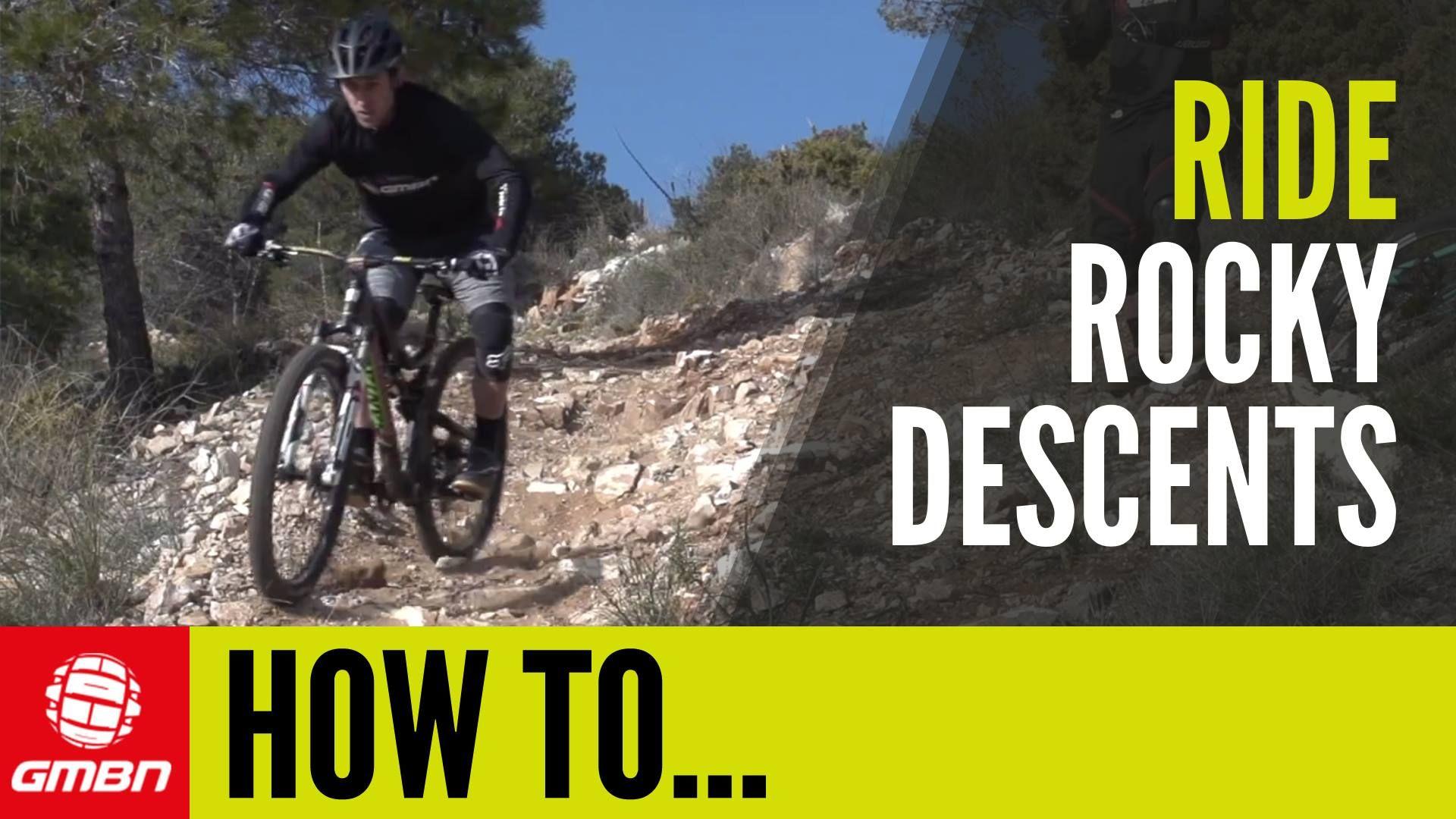 Video How To Ride Rocky Descents Mountain Biking Bike News Bike