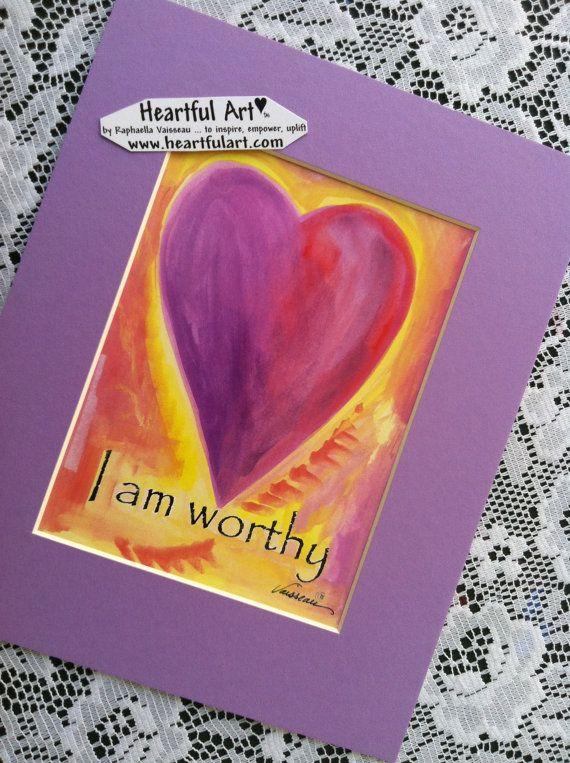 I Am WORTHY #AFFIRMATION #8x10 #Print Inspirational Art by Raphaella Vaisseau, Heartfulart $18.95 to encourage nurturing and honoring of self #heartful_art #etsy #raphaella_vaisseau #pink #heart #worthiness