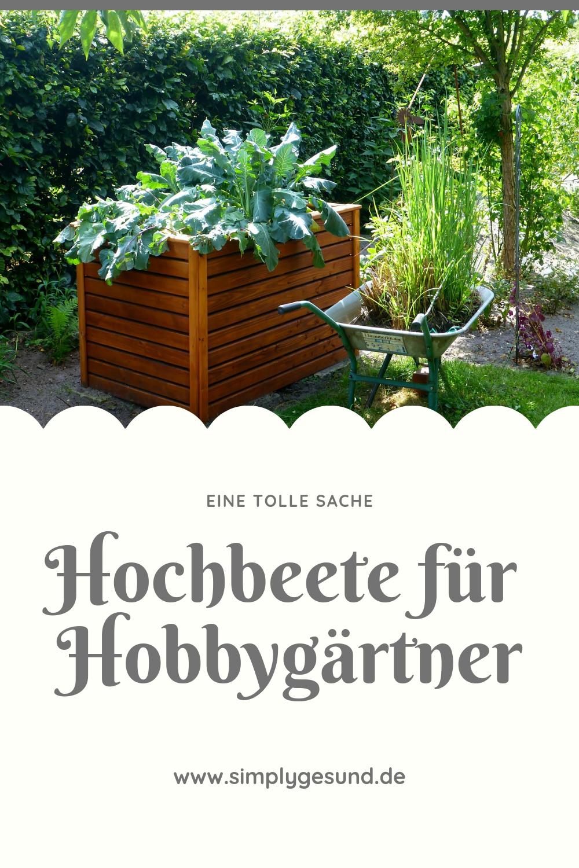 Mit Dem Hochbeet Zum Hobbygartner Hochbeet Gemuseanbau Und Garten