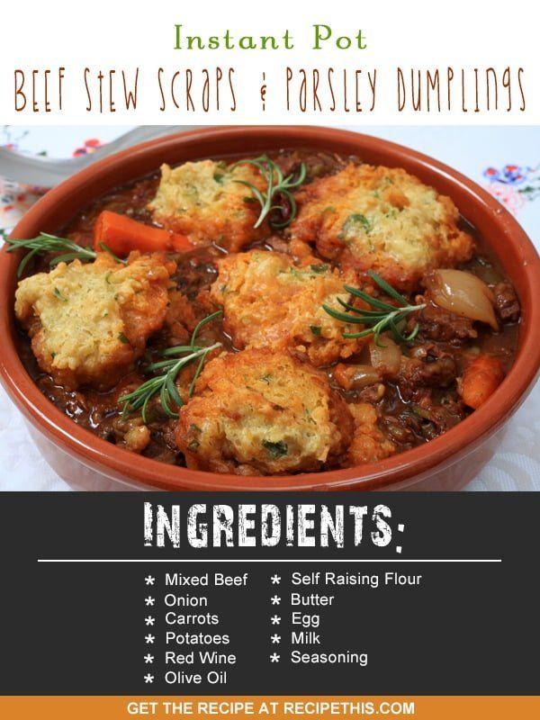 Instant Pot Beef Stew Scraps Parsley Dumplings Recipe Instant Pot Beef Stew Recipe Easy Beef Stew King Pro Pressure Cooker Recipes