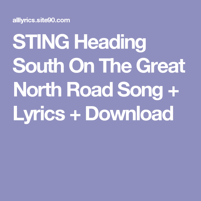 STING Heading South On The Great North Road Song + Lyrics + Download