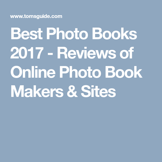 best photo books 2017 reviews of online photo book makers sites