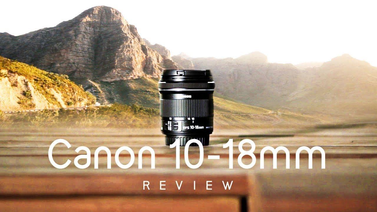 Best Value Wide Angle Lens Canon Efs 10 18mm Stm Review Samples If You Enjoy Shooting Landscapes A Landscape Photography Lens Wide Angle Photography Lenses