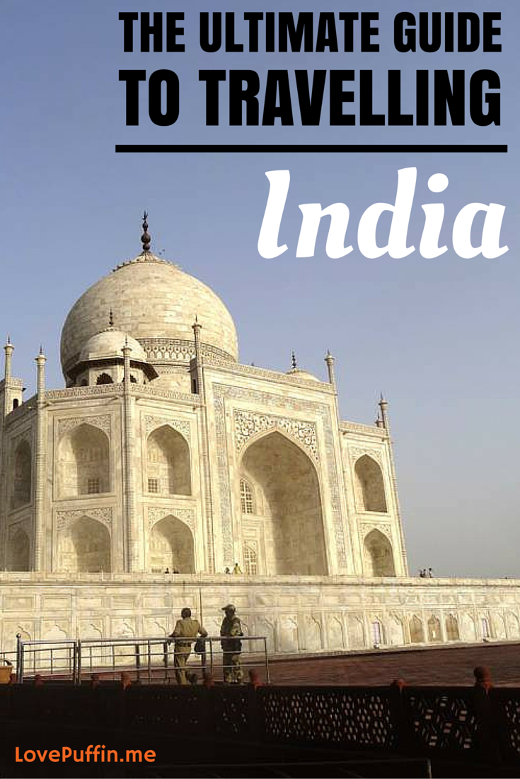 The Ultimate Guide to Travelling India | The Best Travel ...