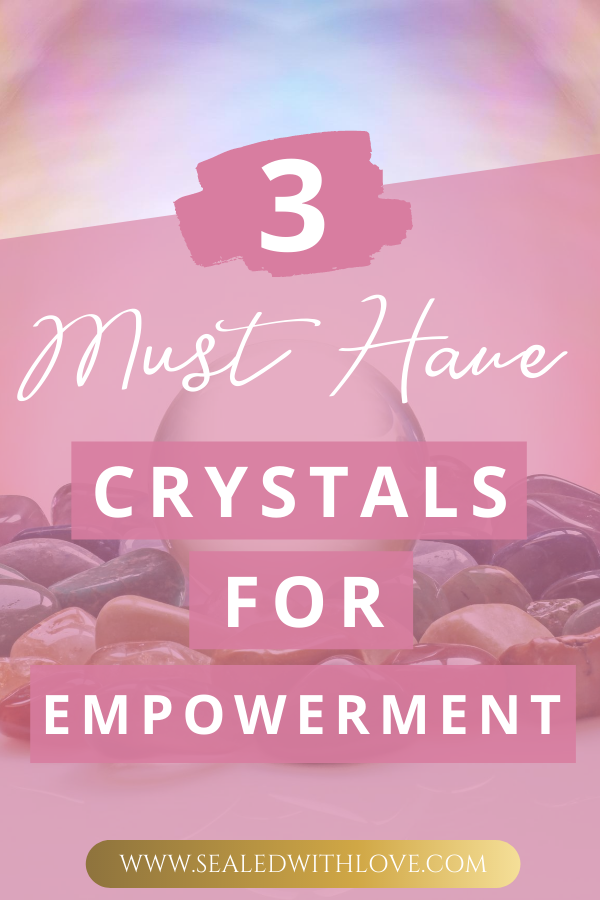 3 Crystals To Support Empower Sealed With Love In 2020 Life Help Spiritual Awareness Empowerment