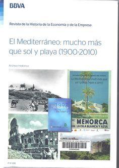 El mediterráneo : mucho más que sol y playa (1900-2010) /Juan Hernández Andreu, coordinador.. -- Bilbao : Archivo Histórico BBVA, 2016.