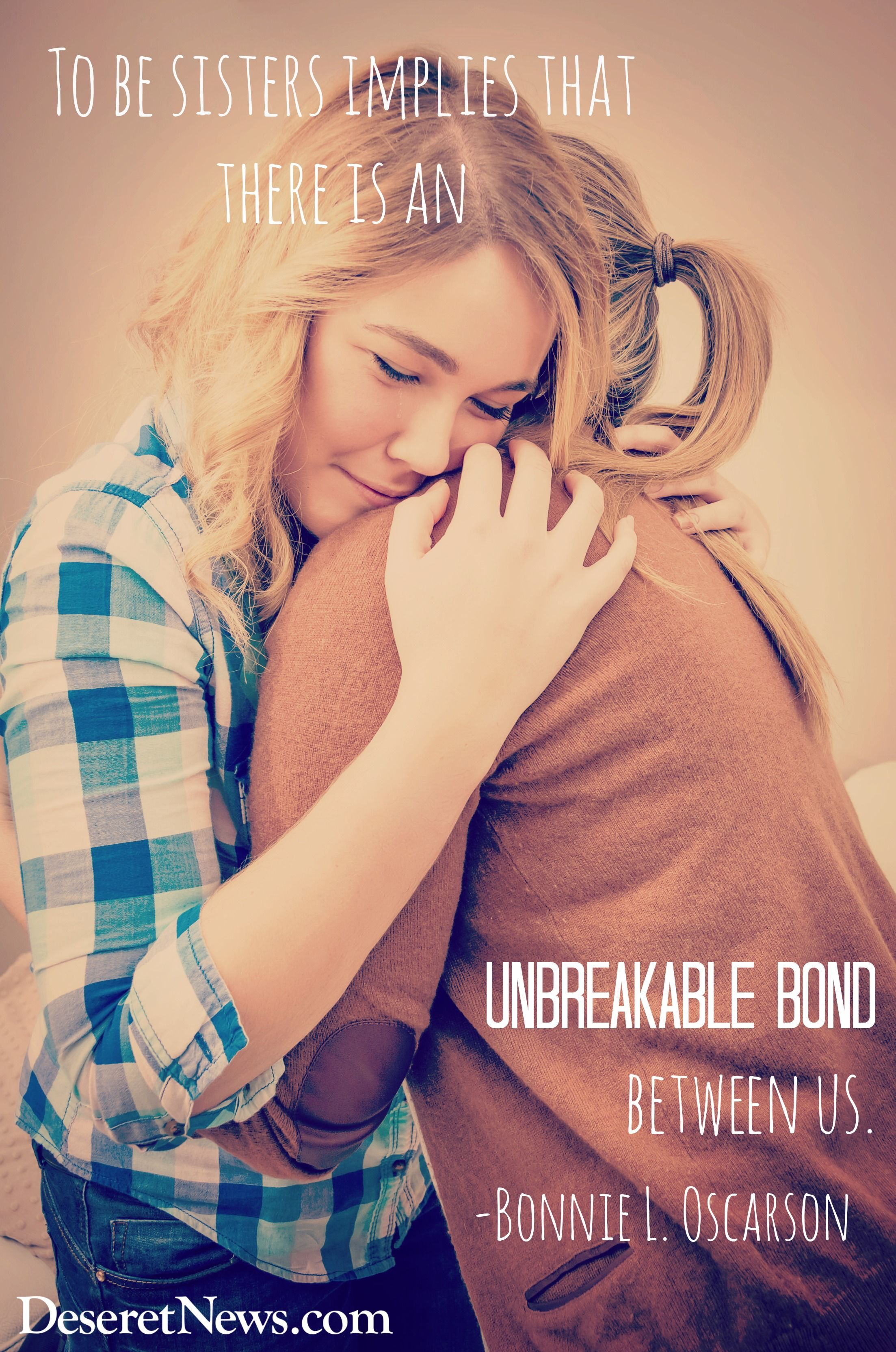 """Sister Bonding Moments Quotes: """"To Be Sisters Implies There Is An Unbreakable Bond"""