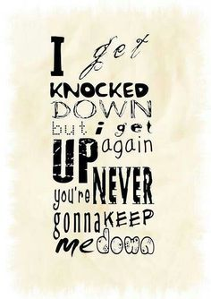 I Get Knocked Down But I Get Up Again Inspirational Song Lyrics Inspirational Songs Powerful Quotes