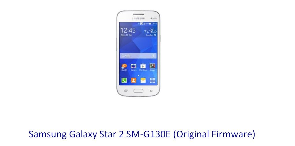 Samsung Galaxy Star 2 SM-G130E (Original Firmware) - Stock Rom