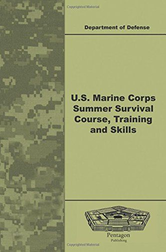 Read Book Us Marine Corps Summer Survival Course Training And Skills Download Pdf Free Epub Mobi Ebo Diesel Engine Survival Courses Operation And Maintenance
