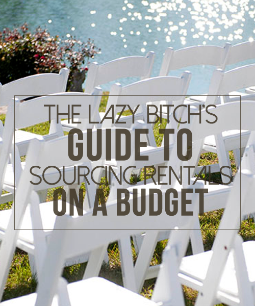 Small Wedding Ideas On A Budget: The Lazy Bitch's Guide To Sourcing Rentals On A Budget
