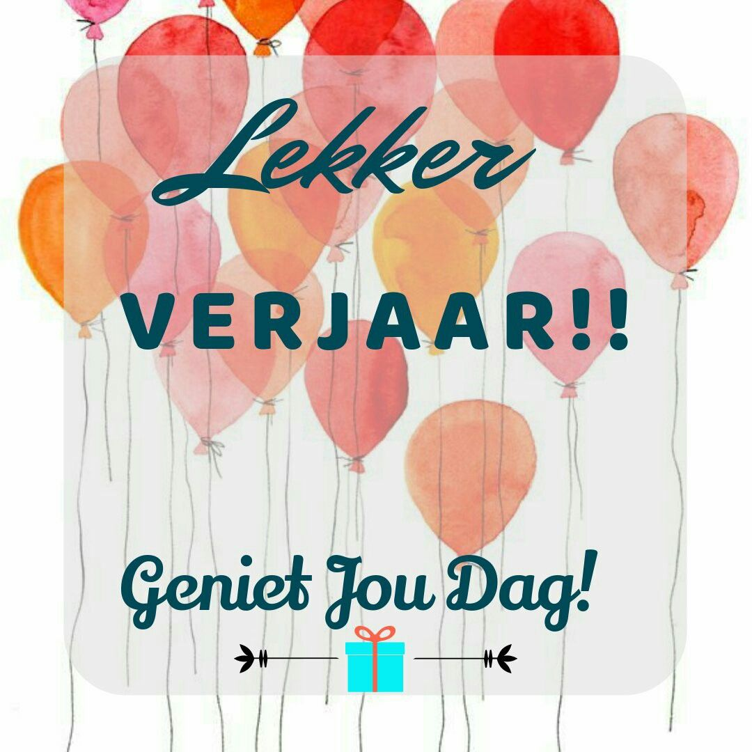 gefeliciteerd in zuid afrikaans afrikaans #verjaarsdagwense #verjaarsdag #lekker | Afrikaans  gefeliciteerd in zuid afrikaans