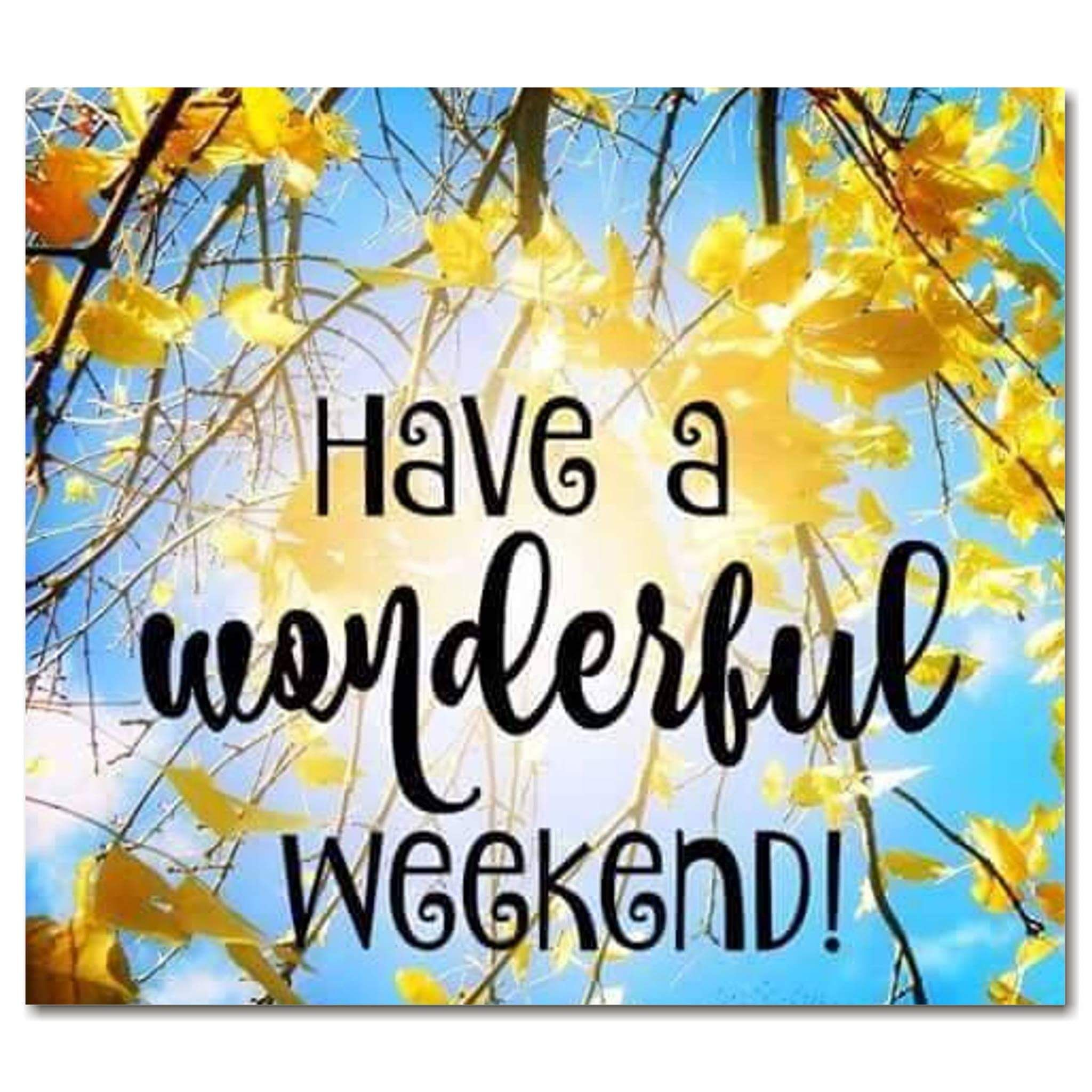 Have A Wonderful Weekend weekend weekend quotes its the weekend