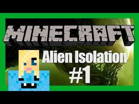 minecraft alien isolation no one can hear you scream part 1