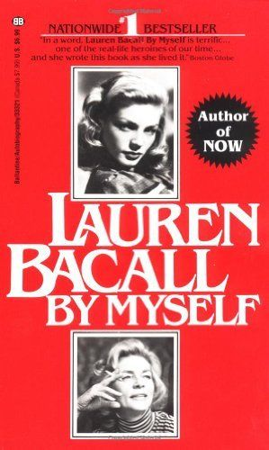 Lauren Bacall: By Myself by Lauren Bacall, http://www amazon