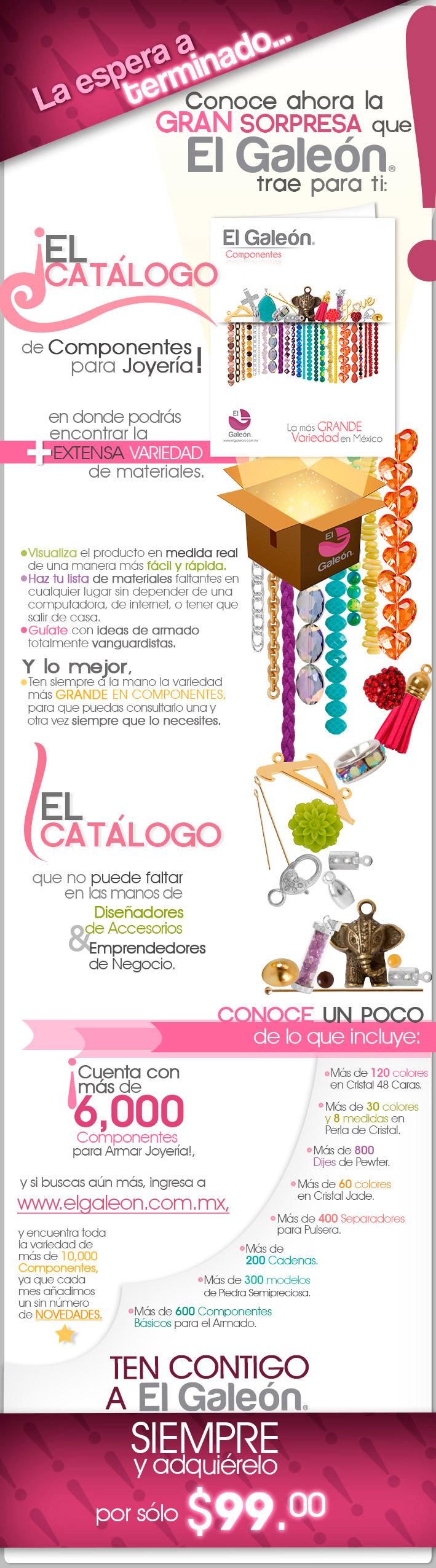 La espera a terminado... Conoce ahora la Gran Sorpresa que El Galeón trae para ti:  ¡El Catálogo de Componentes para Joyería!  Con más de 6,000 Componentes.  www.elgaleon.com.mx