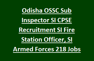 Odisha OSSC Sub Inspector of Police SI, Fire Station Officer CPSE