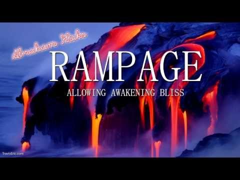 Abraham Hicks - RAMPAGE - Allowing Awakening Bliss
