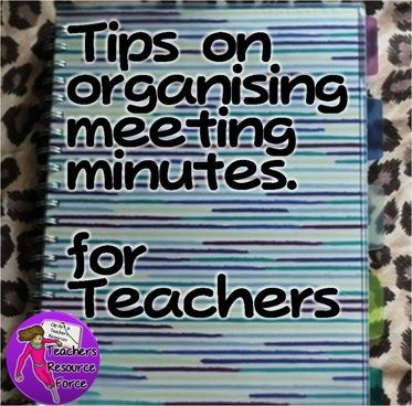 Tips on organising meeting minutes, for teachers Projects to Try