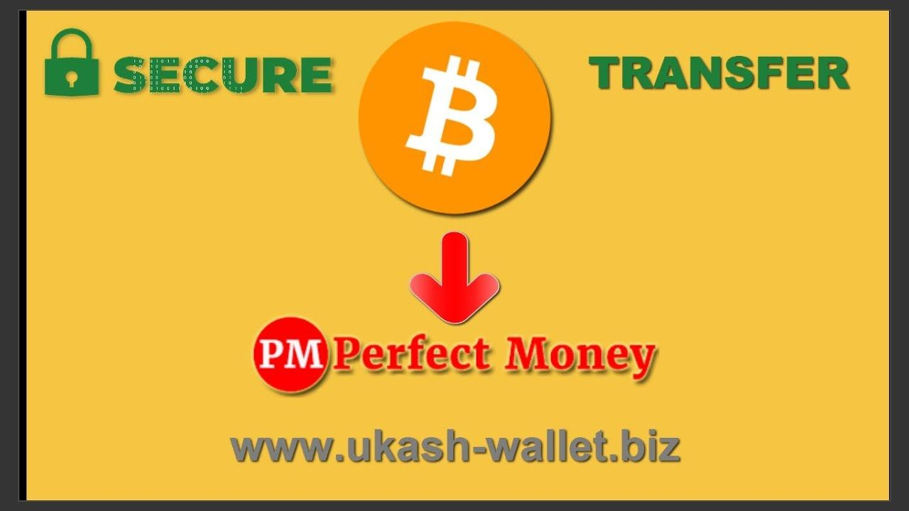 Cash Out Bitcoin To Perfect Money Instantly Transfer Bitcoin To Perfect Money Cash Out Money