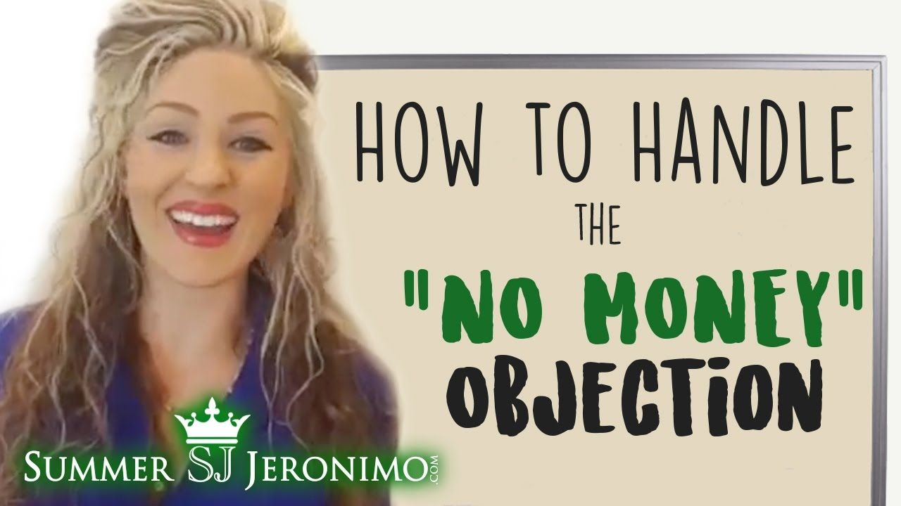 """How to Handle the """"NO MONEY"""" Objection-Published on Jan 13, 2017"""
