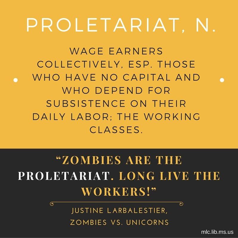 Today's #wordoftheday, proletariat, comes from a #quote by Justine Larbalestier in the Zombies vs. Unicorns anthology.