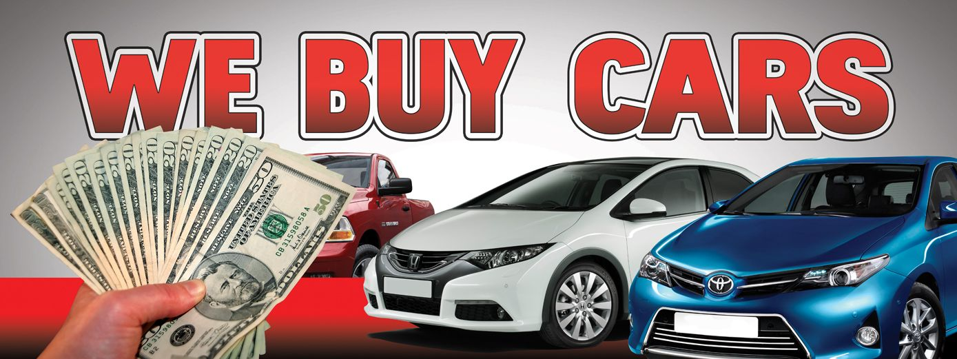 WE BUY CARS banner sign 3x8ft bills cars Car buying