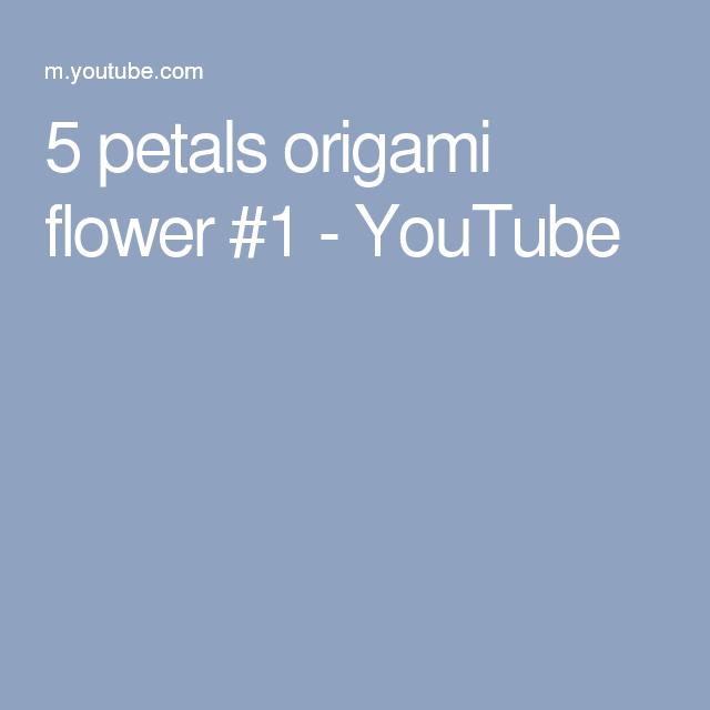 5 petals origami flower 1 youtube origami pinterest origami 5 petals origami flower 1 youtube mightylinksfo