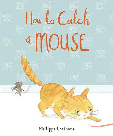 Another Cat And Mouse Book Only In This Book Clemmie The Cat Does Know What A Mouse Looks Like Only The Mouse In Her House Cleverly Adopts A Series Of