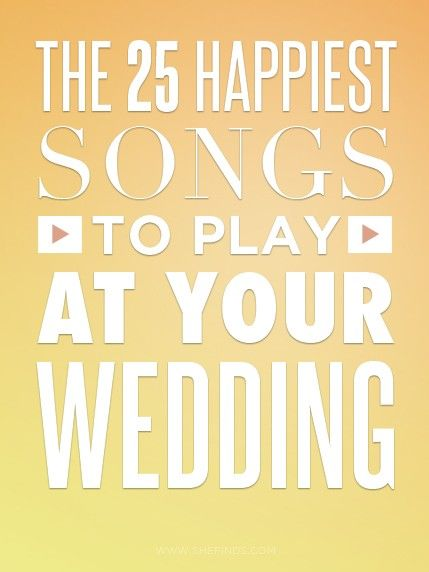 25 Happy Songs For Wedding Playlists