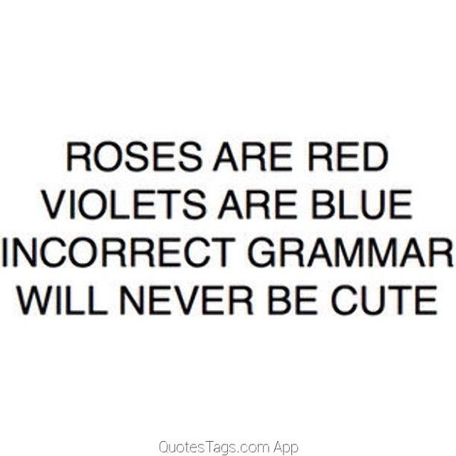 Incorrect grammar will never be cute funny quotes quote funny quotes