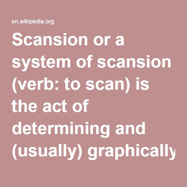 Scansion Or A System Of Scansion Verb To Scan Is The Act Of