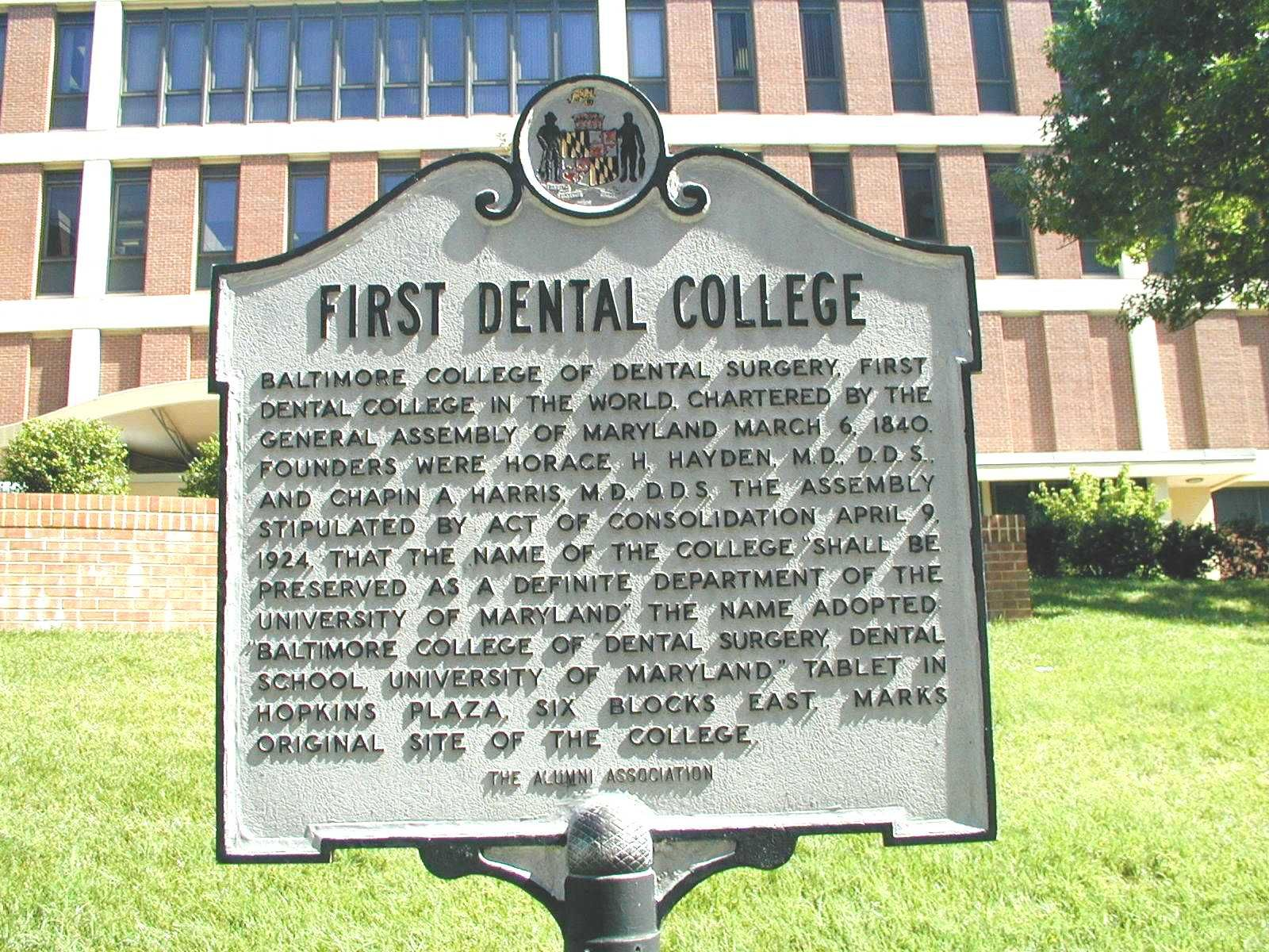 First Dental College was part of the University of Maryland,  Baltimore City