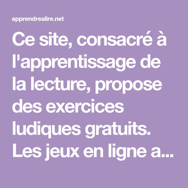 Ce site, consacré à l'apprentissage de la lecture, propose ...