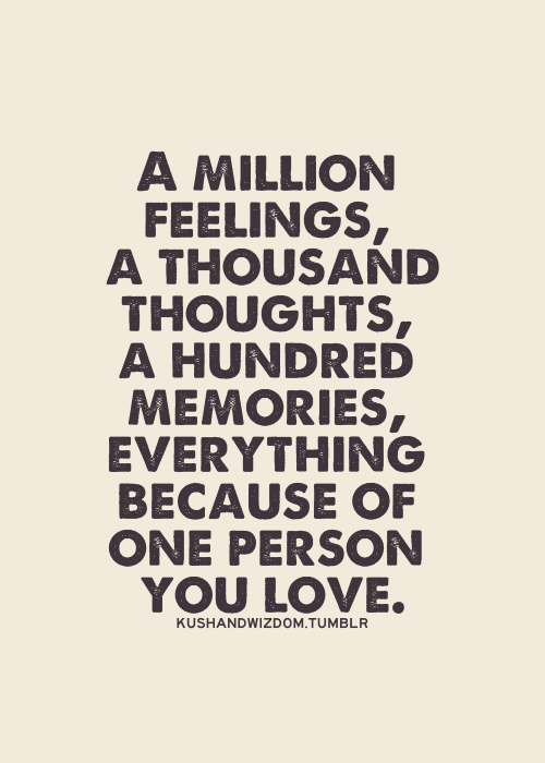 A Million Feelings, A Thousand Thoughts, Memories, Everything Because Of  One Person You. Inspirational FunnyLove Relationship QuotesRelationshipsPicture  ...