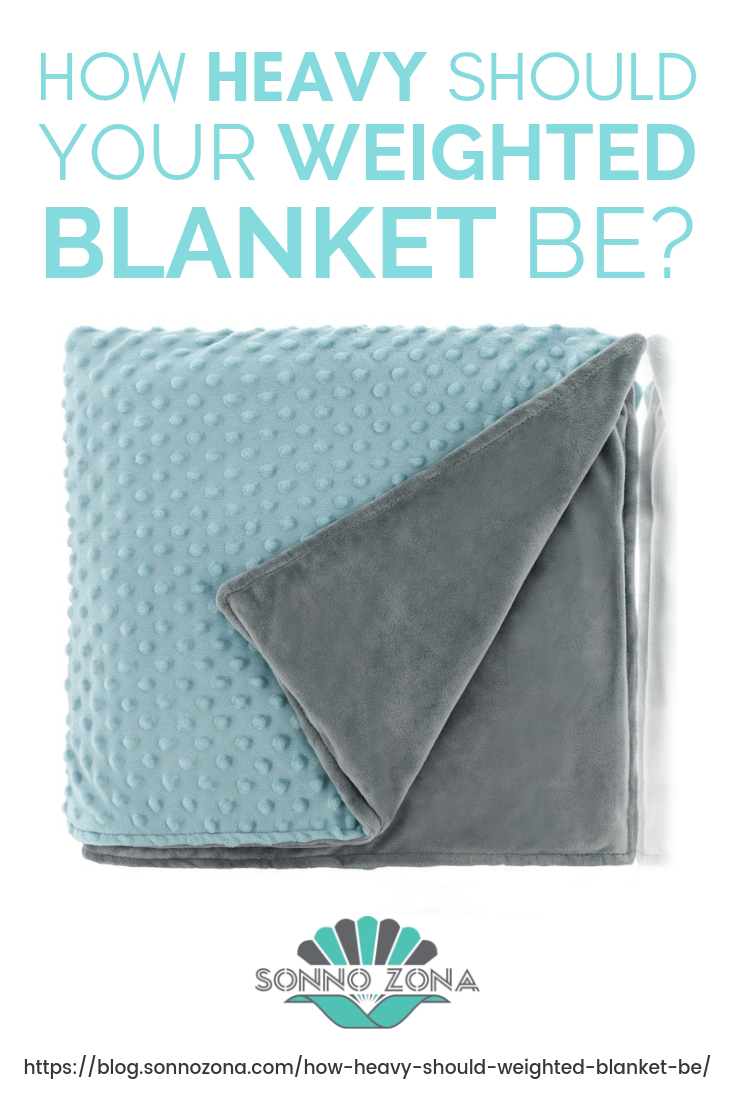 How Heavy Should Your Weighted Blanket Be Using A Weighted Blanket For Kids And Adults Weighted Blanket For Kids Weighted Blanket Weighted Blanket Benefits
