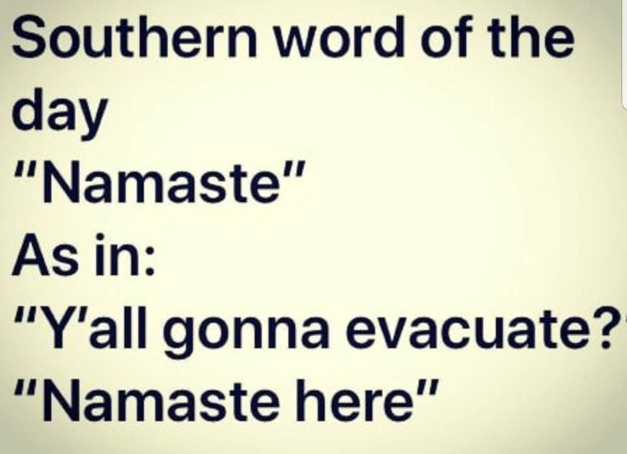 Southern Humor Jokes Hurricane Namaste Southern Humor Funny Southern Sayings Southern Words