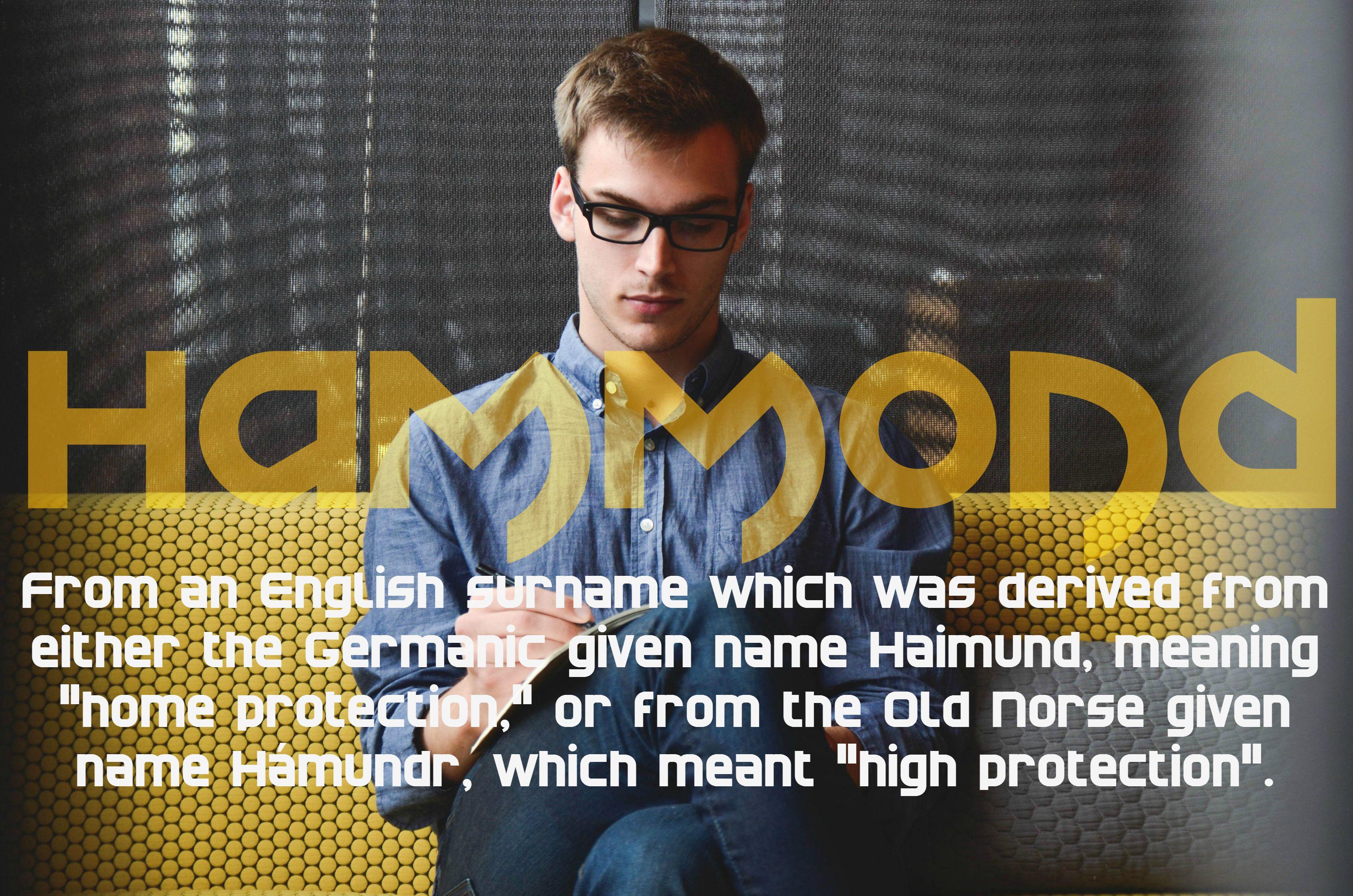 Boy's name Hammond. USAGE: English (Rare) PRONOUNCED: HAM-ənd