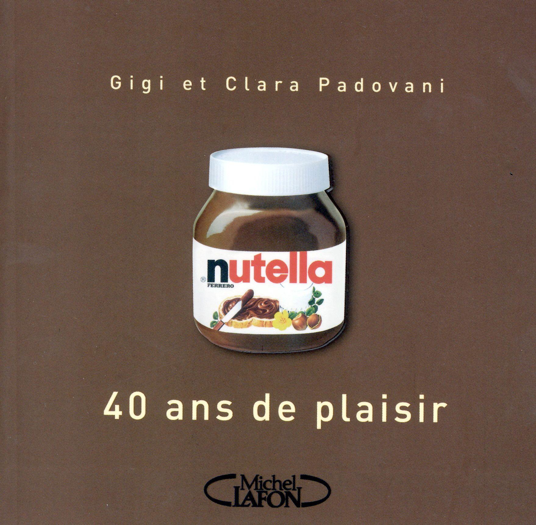 """""""Nutella 40 ans de plaisir"""", Michel Lafon, Paris (2005)"""