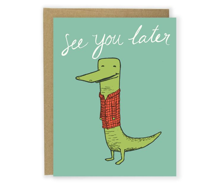 funny goodbye card see you later alligator card pun cute