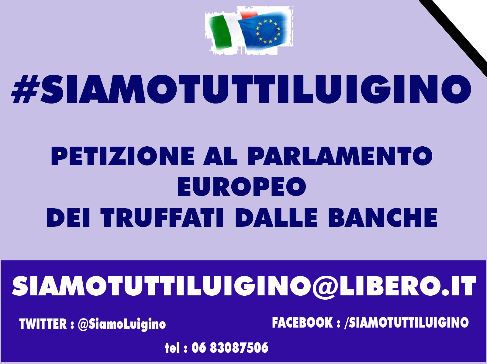 I cittadini truffati dalle banche si rivolgono all'Europa, parte la petizione #siamotuttiluigino