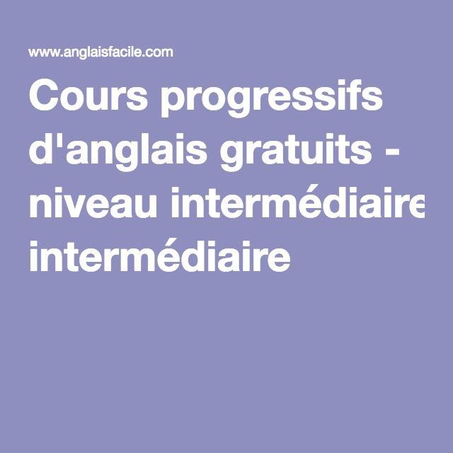 Cours Progressifs D Anglais Gratuits Niveau Intermediaire