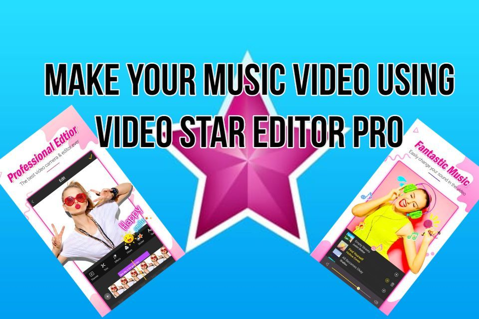 Video Star Editor Pro Apk Download For Android Video Android Editor