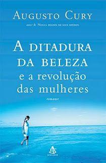 Mais Obras De Augusto Cury Ditadura Da Beleza Livros Do Augusto